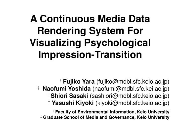 a continuous media data rendering system for visualizing psychological impression transition