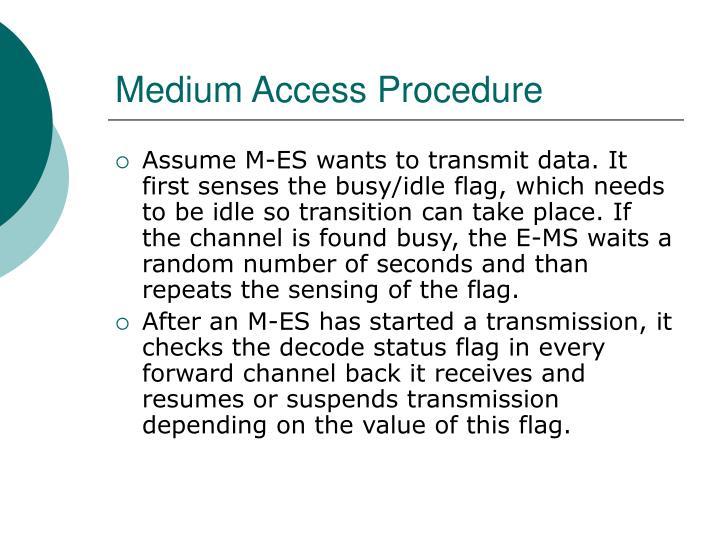 Medium Access Procedure