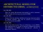 architectural models for distributed dbmss alternatives3