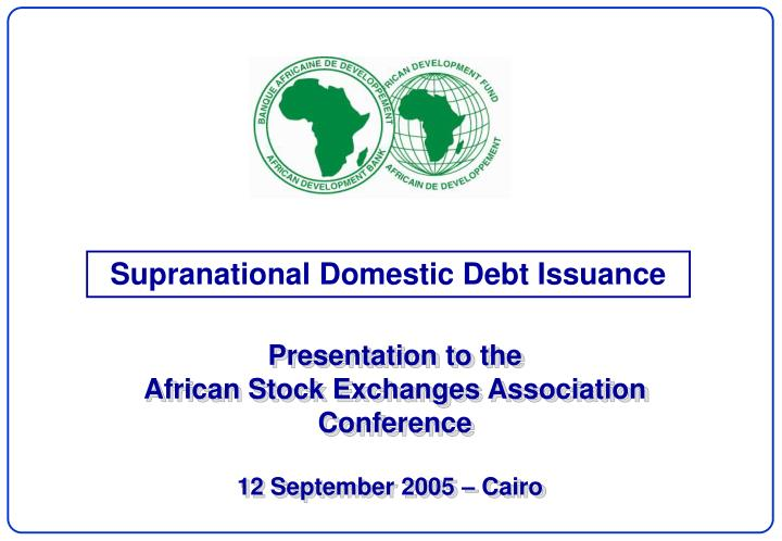 Supranational Domestic Debt Issuance