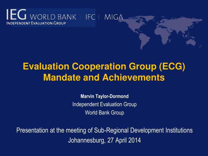 Evaluation cooperation group ecg mandate and achievements