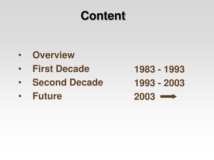 Overview first decade second decade future