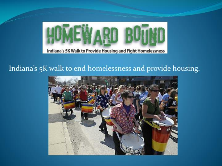 indiana s 5k walk to end homelessness and provide housing