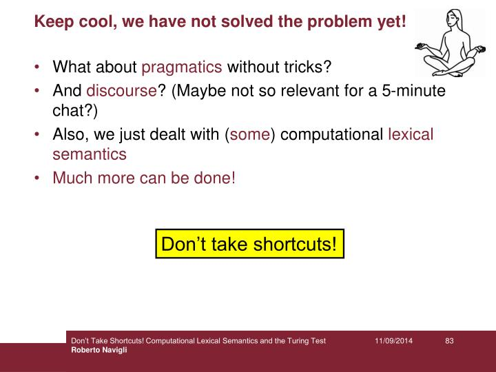 Keep cool, we have not solved the problem yet!