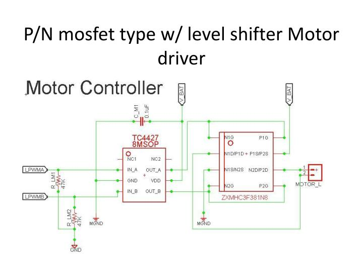 P n mosfet type w level shifter motor driver
