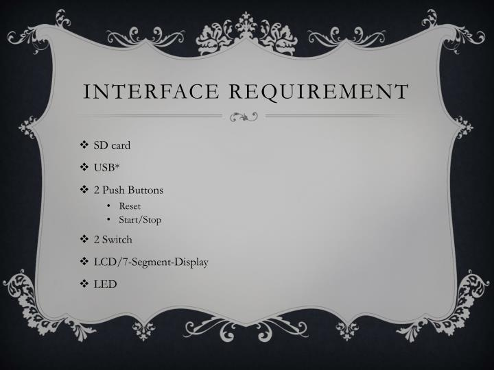 Interface requirement