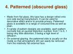 4 patterned obscured glass