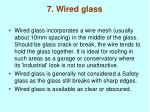 7 wired glass