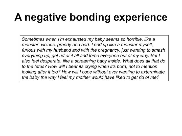 A negative bonding experience
