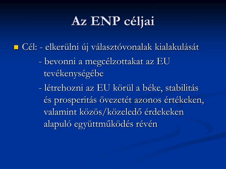 Az ENP céljai