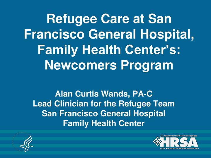 Refugee Care at San Francisco General Hospital, Family Health Center's: Newcomers Program