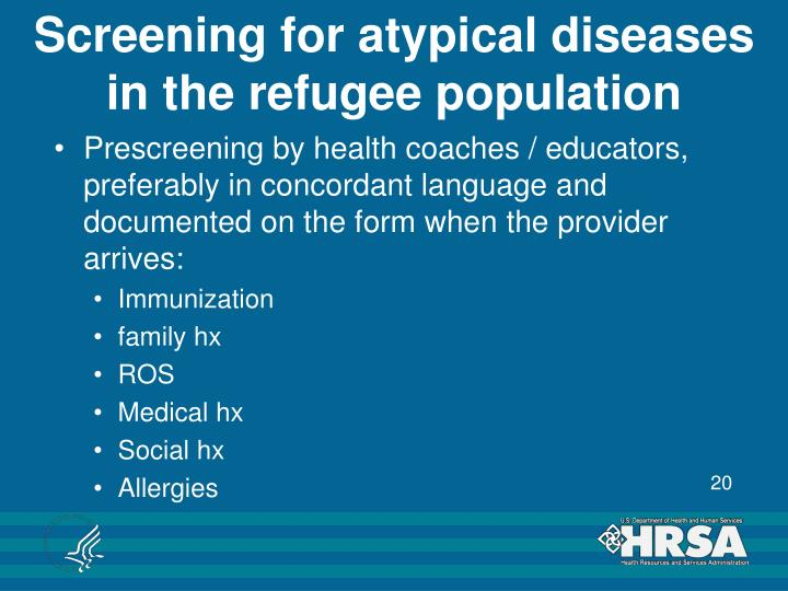 Screening for atypical diseases in the refugee population