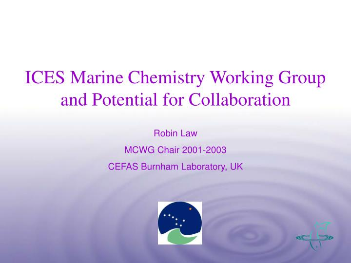 ices marine chemistry working group and potential for collaboration n.