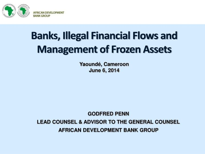 Banks illegal financial flows and management of frozen assets