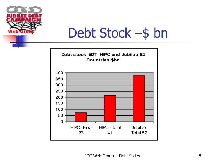 Debt Stock –$ bn