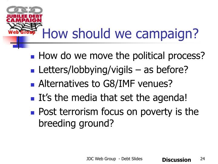 How should we campaign?