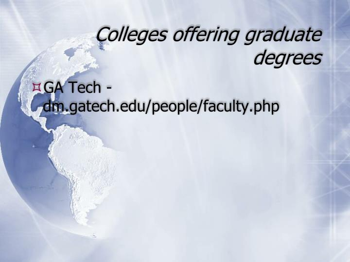 Colleges offering graduate degrees