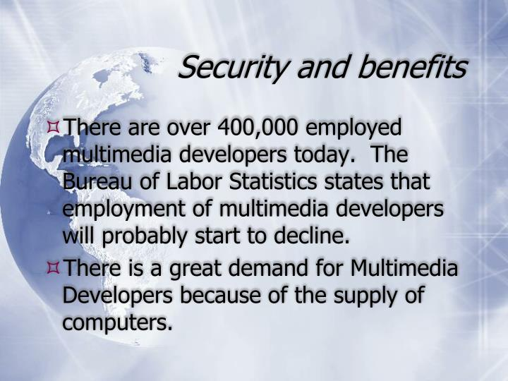Security and benefits