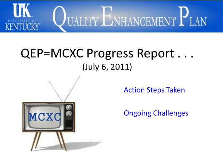 Qep mcxc progress report july 6 2011