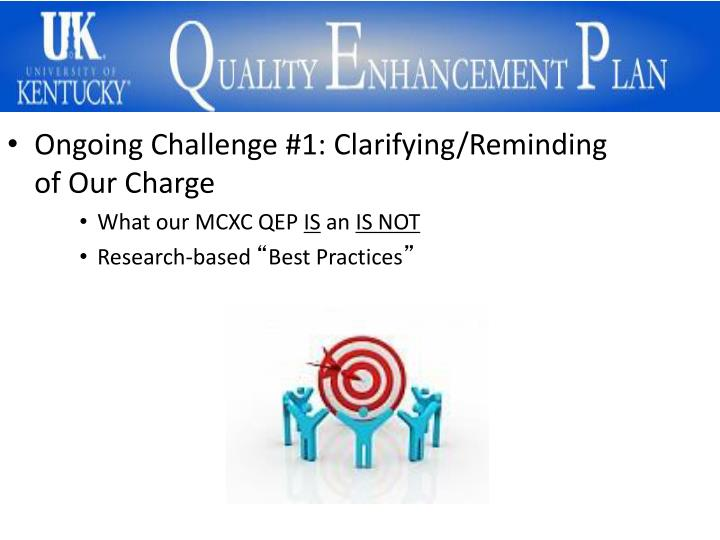 Ongoing Challenge #1: Clarifying/Reminding of Our Charge