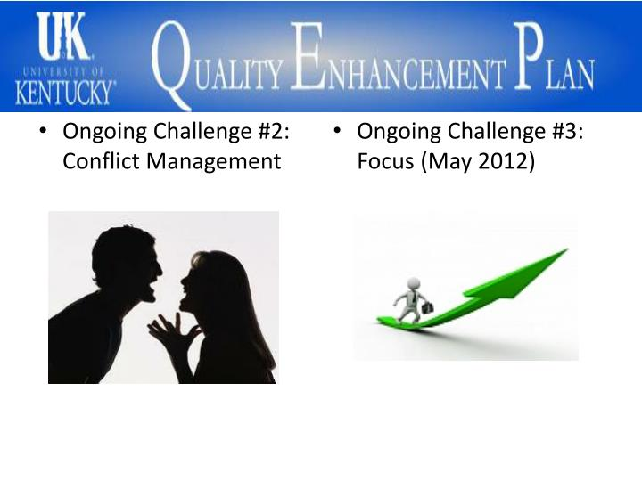 Ongoing Challenge #2: Conflict Management