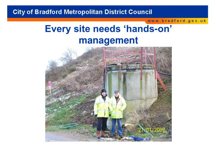 Every site needs 'hands-on' management
