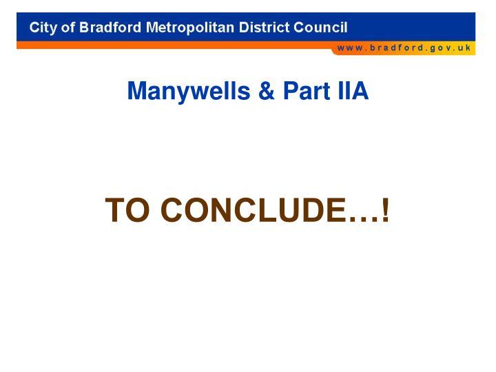 Manywells & Part IIA