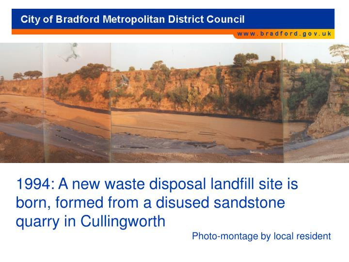 1994: A new waste disposal landfill site is born, formed from a disused sandstone quarry in Cullingworth