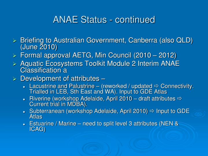 ANAE Status - continued