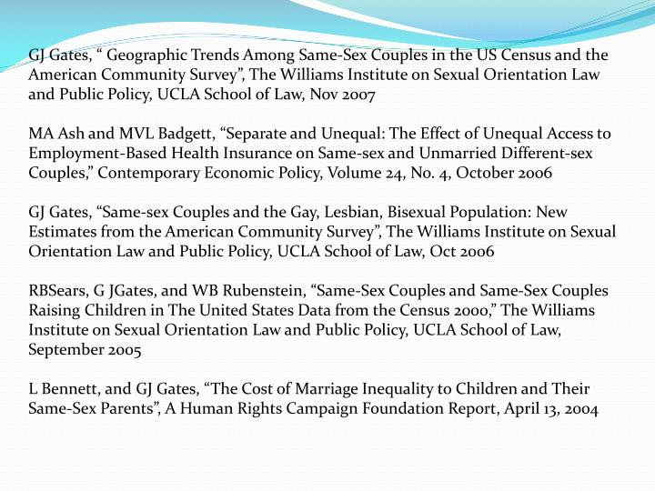 """GJ Gates, """" Geographic Trends Among Same-Sex Couples in the US Census and the American Community Survey"""", The Williams Institute on Sexual Orientation Law and Public Policy, UCLA School of Law, Nov 2007"""