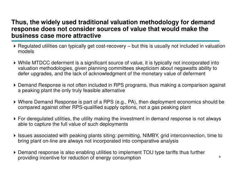 Thus, the widely used traditional valuation methodology for demand response does not consider sources of value that would make the business case more attractive