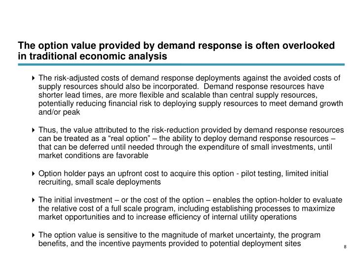 The option value provided by demand response is often overlooked in traditional economic analysis