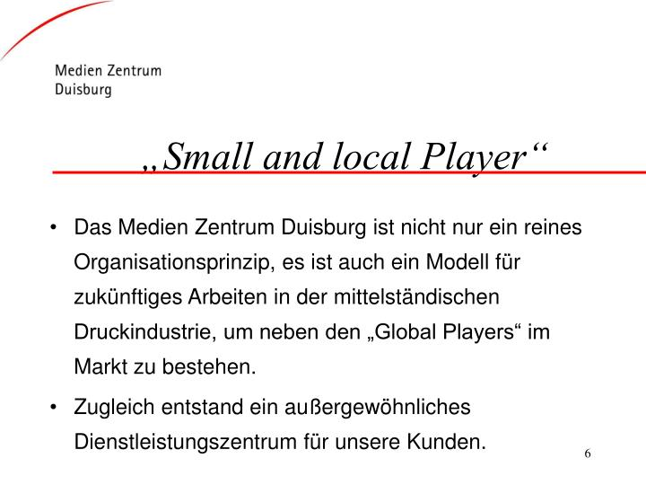 """""""Small and local Player"""""""