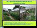 keadaan saluran sungai ikan yang melalui kawasan pertanian