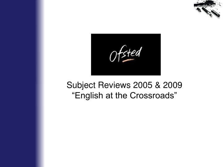Subject Reviews 2005 & 2009