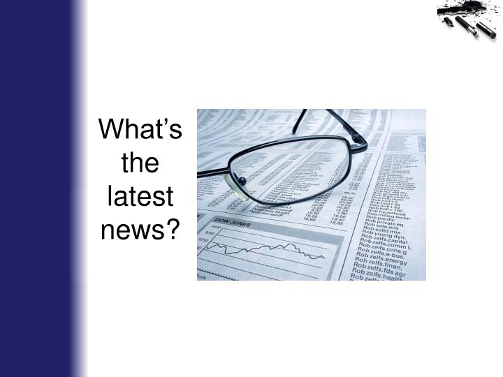 What's the latest news?