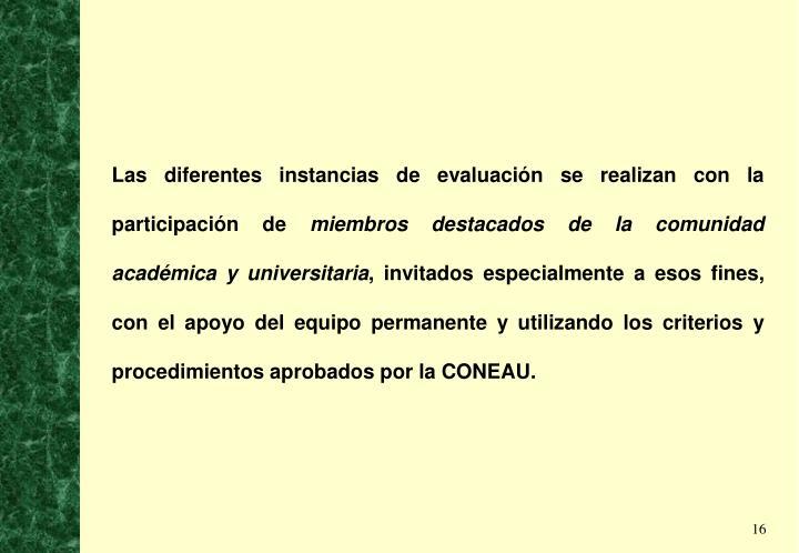 Las diferentes instancias de evaluación se realizan con la participación de