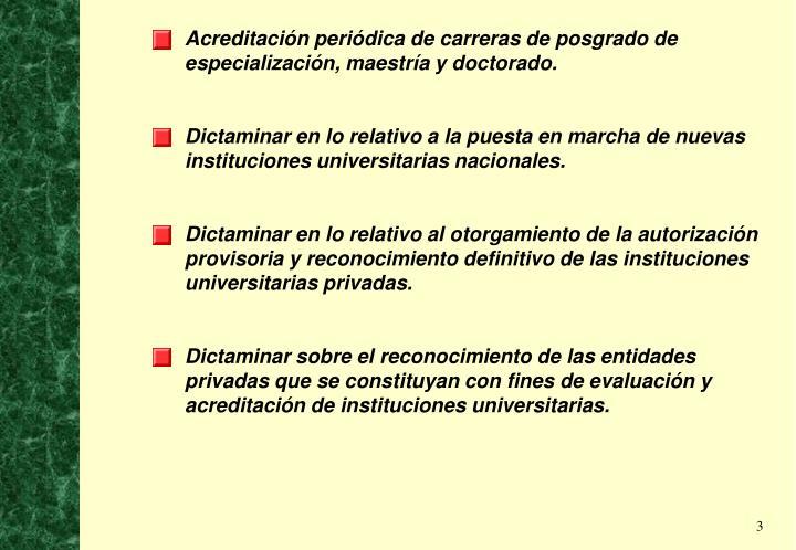 Acreditación periódica de carreras de posgrado de especialización, maestría y doctorado.