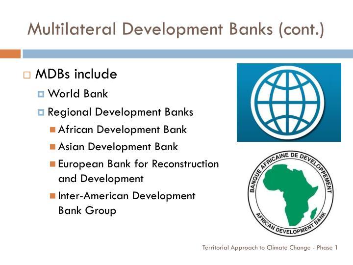 Multilateral Development Banks (cont.)