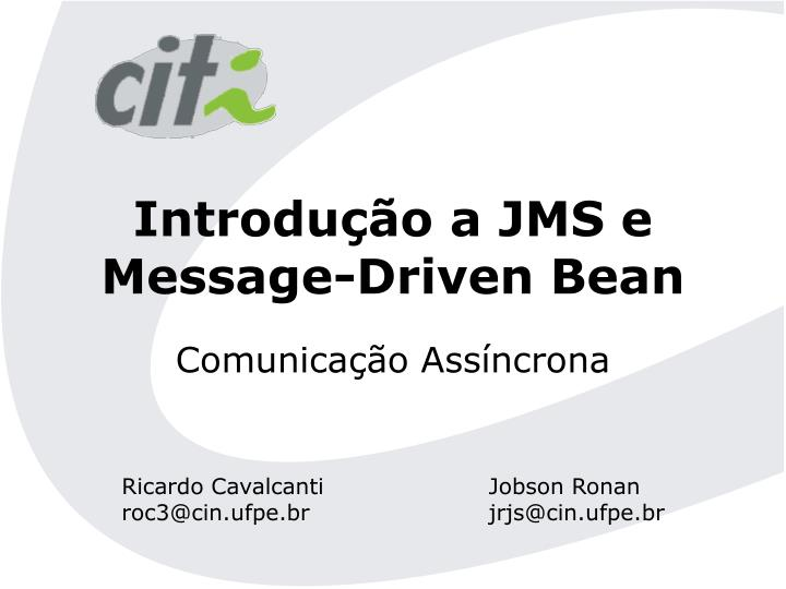 Introdu o a jms e message driven bean