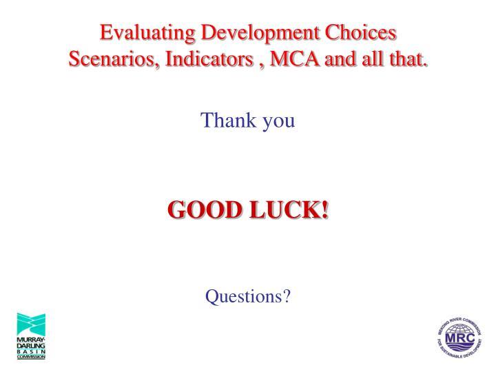 Evaluating Development Choices