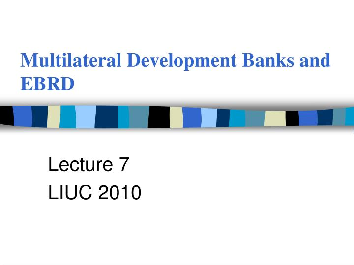 Multilateral development banks and ebrd