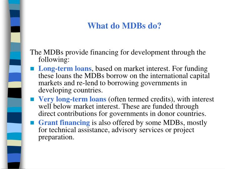 What do MDBs do?