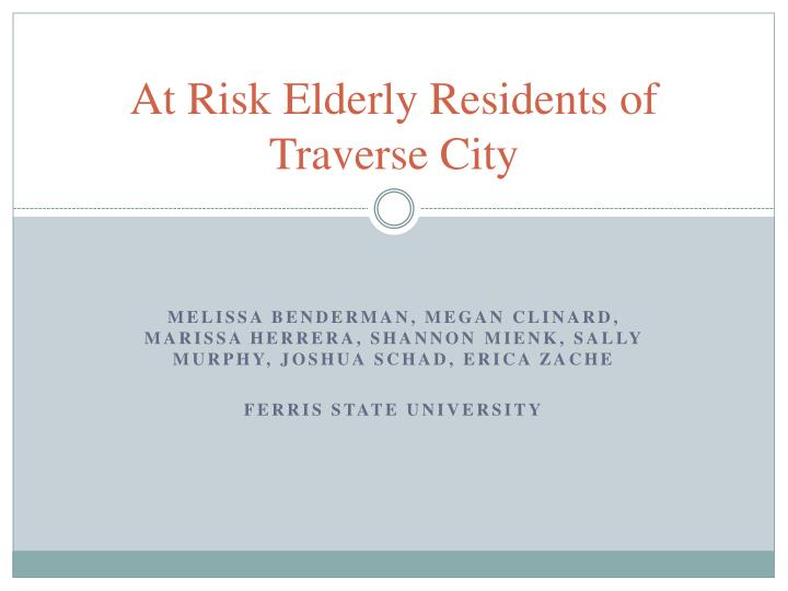 At risk elderly residents of traverse city