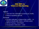 add wpc to deferral slip routing