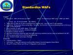 standardize wafs