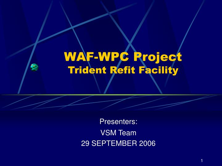 waf wpc project trident refit facility n.
