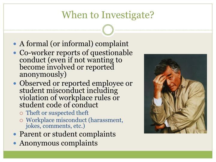 When to Investigate?