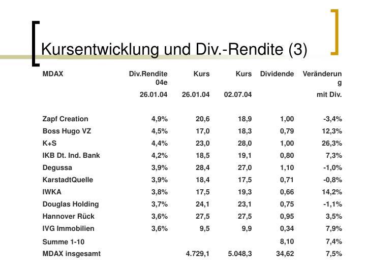 Kursentwicklung und Div.-Rendite (3)