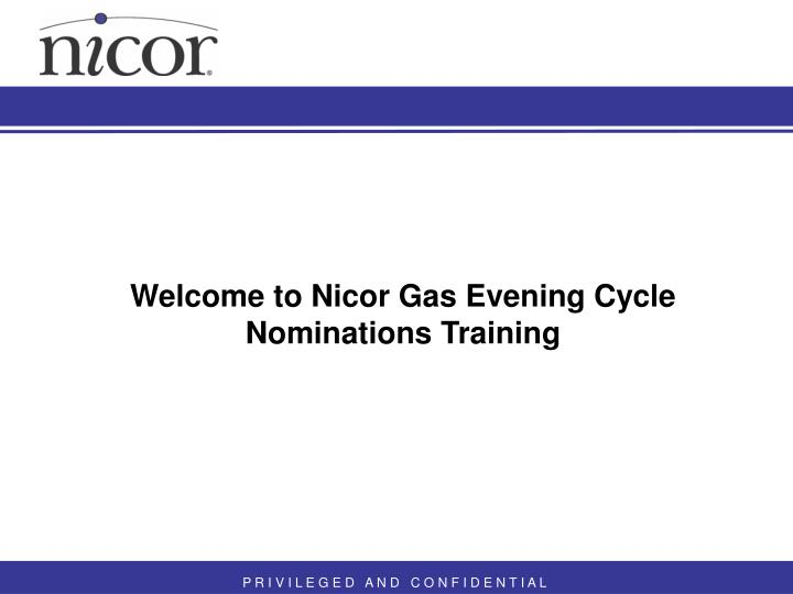 welcome to nicor gas evening cycle nominations training n.